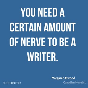 margaret-atwood-margaret-atwood-you-need-a-certain-amount-of-nerve-to