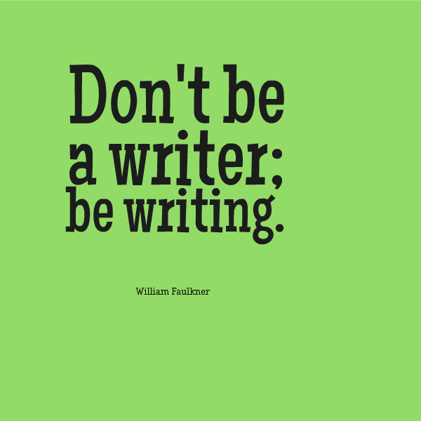 don't be a writer